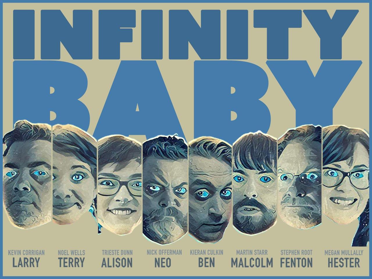 نیک آفرمن در صحنه فیلم سینمایی Infinity Baby به همراه مگان مولالی، کوین کوریگان، استیون روت، Trieste Kelly Dunn، Kieran Culkin، مارتین استار و Noël Wells